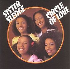 Circle of Love by Sister Sledge (CD, Sep-2007, Wounded Bird)