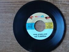 1960 VERY GOOD++The Flamingos--Your Other Love / Lovers Gotta Cry END 1081 45