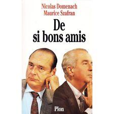 DE SI BONS AMIS / Nicolas DOMENACH et Maurice SZAFRAN Chirac Balladur PLON 1994