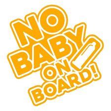 NO BABY ON  BOARD Funny Hilarious Car Van Bumper Vinyl Decal Sticker Gold Yellow