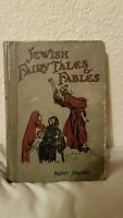 Antique Book/ Jewish Fairy Tales & Fables 1926 By aunt Naomi Made In England
