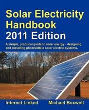 Solar Electricity Handbook : A Simple, Practical Guide to Solar Energy: How to …
