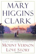 Mount Vernon Love Story: A Novel of George and Martha Washington by Mary Higgins