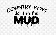 Country Boys/Girls Do it In The Mud Vinyl Sticker/Decal Truck 4X4 Window Mudding