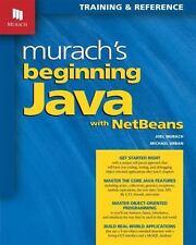 Murach's Beginning Java with NetBeans: By Murach, Joel Urban, Michael