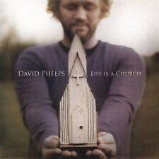 David Phelps : Life Is a Church CD (2005)