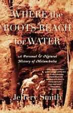 Where the Roots Reach for Water: A Personal and Natural History of-ExLibrary