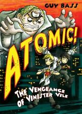 The Vengeance of Vinister Vile: Atomic! By Guy Bass