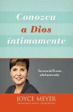 Conozca a Dios íntimamente : Tan Cerca de Él Como Usted Quiera Estar by Joyce Me