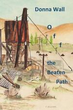 Off the Beaten Path by Donna Wall (2015, Paperback)