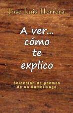 A Ver... Como Te Explico by José Herrera (2015, Paperback)