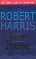 Enigma and Archangel By Robert Harris
