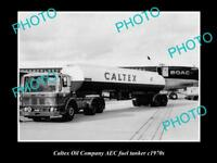 OLD LARGE HISTORICAL PHOTO OF CALTEX OIL COMPANY FUEL TANKER c1970s AEC TRUCK