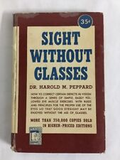 Sight Without Glasses by Dr. Harold M. Peppard   1948   HC