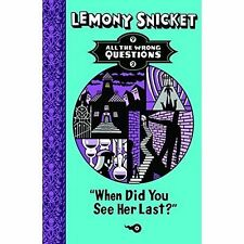 When Did You See Her Last? (All The Wrong Questions), Snicket, Lemony, Good Used