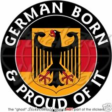 """GERMAN Born & Proud GERMANY 100mm (4"""") Bumper Decals-Stickers"""