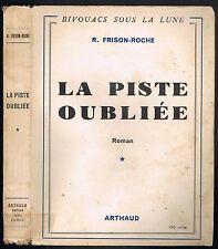 La PISTE OUBLIÉE Frison Roche Photos Georges TAIRRAZ Bivouacs sous la Lune 1950