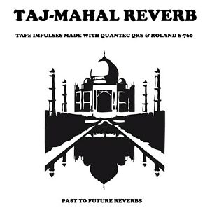 TAJ-MAHAL REVERB (TAPE IMPULSES MADE WITH QUANTECQRS&Roland S-760)