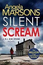 Silent Scream (Detective Kim Stone Crime Thriller Series) By Angela Marsons
