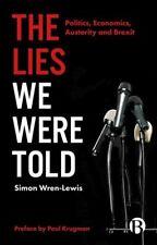 The Lies We Were Told Politics, Economics, Austerity and Brexit 9781529202137