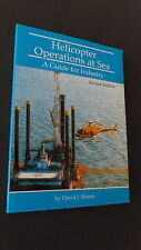 Aviation Helicopter opérations at sea guide for industry David J House