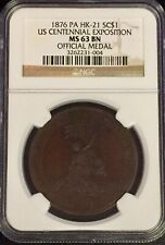 HK-21 US Centennial Expo MS63  NGC Certified So Called Dollar SCARSDALE COIN