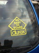 """NO BABY ON BOARD DUREX!"" FUNNY STICKER CLIO, PUG,SAXO,206-HOTROD RATROD RATTED"
