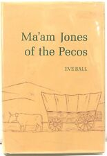 Ma'am Jones of the Pecos – Pioneer Woman's Life in Old New Mexico in 1800s  1969