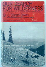Scarce Autographed Our Search for Wilderness - C. Edward Graves & Emily Graves
