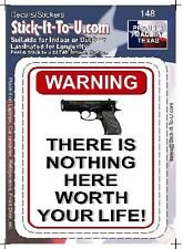 Nothing Here Worth Your Life – Decal Sticker Security Gun