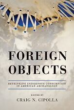 FOREIGN OBJECTS - CIPOLLA, CRAIG N. (EDT) - NEW HARDCOVER BOOK