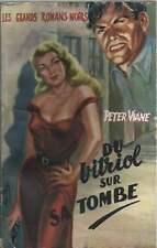 PETER VIANE . DU VITRIOL SUR SA TOMBE . LES GRANDS ROMANS NOIRS . 1953 .