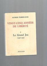 Vingt-cinq années de liberté I Le grand jeu 1936-1939 Alfred Fabre-Luce REF E27