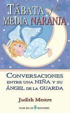Tabata y la Media Naranja : Conversaciones Entre una niña y Su Angel de la...