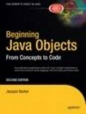 Beginning Java Objects: From Concepts To Code, Second Edition by Jacquie Barker