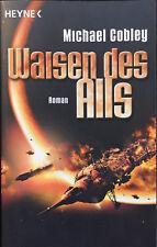 Michael Cobley: Waisen des Alls (2011, Taschenbuch)