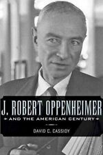 J. Robert Oppenheimer and the American Century by David C. Cassidy (Paperback, 2