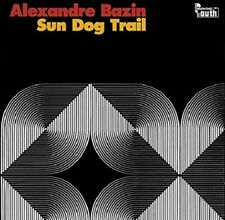 ALEXANDRE BAZIN - SUN DOG TRAIL   VINYL LP NEW!
