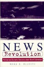 NEW - News Revolution: Political and Economic Decisions about Global Information