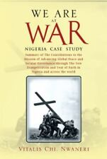We Are at War : Summary of Eight Books on and Two Books on Nigeria Case Study...