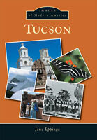 Tucson [Images of Modern America] [AZ] [Arcadia Publishing]