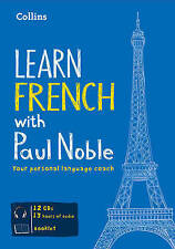 Learn French with Paul Noble: French Made Easy with Your Personal Language Coach: Complete Course by Paul Noble (CD-Audio, 2010)