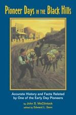 Pioneer Days in the Black Hills: Accurate History and Facts Related By One of th