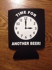 Time For Another Beer Koozie Funny Novelty Can Cooler