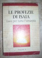 LE PROFEZIE DI ISAIA.LUCE PER TUTTA L'UMANITA' VOLUME II - ANNO:2001  (SR)