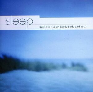 Various Artists - Sleep: Music for Your Mind Body & Soul / Various [Ne