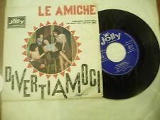 """LE AMICHE"""" DIVERTIAMOCI-disco 45 giri JOLLY It 1965"""" BEAT Italy-RARO"""
