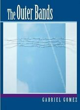 The Outer Bands (The Andrés Montoya Poetry Prize), Gomez, Gabriel, 0268029725, B