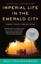 Imperial Life in The Emerald City: Inside Iraq's Green Zone Chandrasekaran, Raj