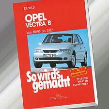 So wirds gemacht (Band 101)   OPEL Vectra B 10/95-2/02   Reparieren, Pfleg(Buch)